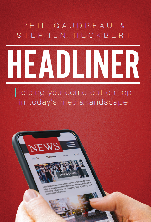 Headliner Helping you come out on top in today's media landscape. By Phil Gaudreau and Stephen Heckbert